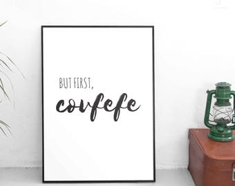 Covfefe / Donald Trump Print / But First Covfefe / Funny Print / Printable Art