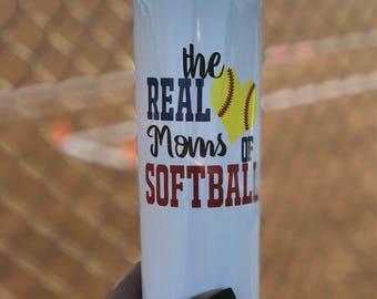 The Real Moms of Softball // 20 oz. steel tumbler // steel tumbler // epoxy // powder coated //