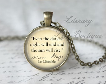 Victor Hugo, 'Even The Darkest Night Will End' Les Misérables, Quote Necklace or Keyring, Keychain.