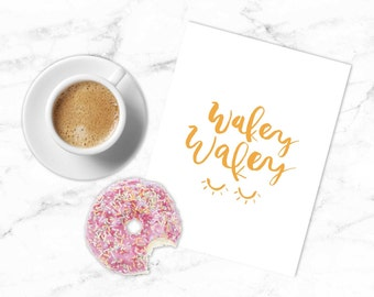 Printable Hand Lettered Watercolor Quote | Orange | Wakey Wakey | Nursery Art | Wall Decor | Coffee Art | Watercolor Print | Hand-lettered