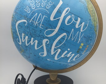 You Are My Sunshine - OOAK Hand-painted LIGHT UP World Globe