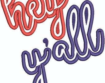 Hey Y'All, hey y'all Applique, Machine Embroidery Design 342