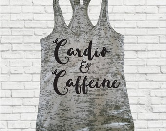 Workout Tank Top, Cardio & Caffeine, Inspirational Tank, Fitness Tank, Burnout Tanks, Burnout Tank Top,Gym,Motivational Tank,