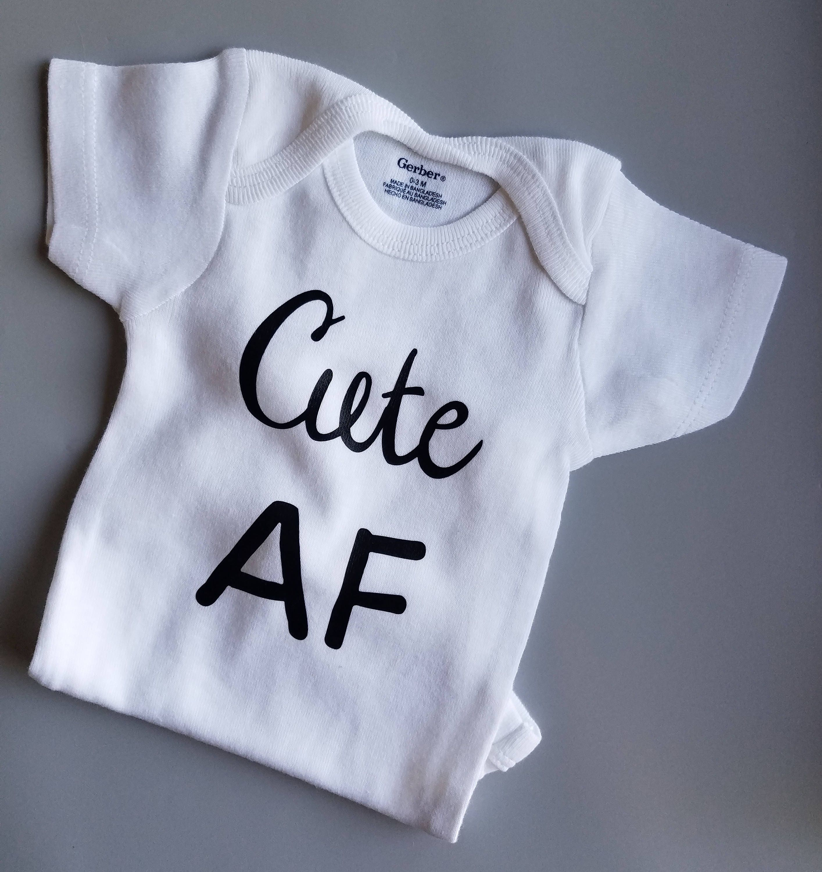 Cute AF Baby Clothes Funny Baby Clothes Gender Neutral Baby