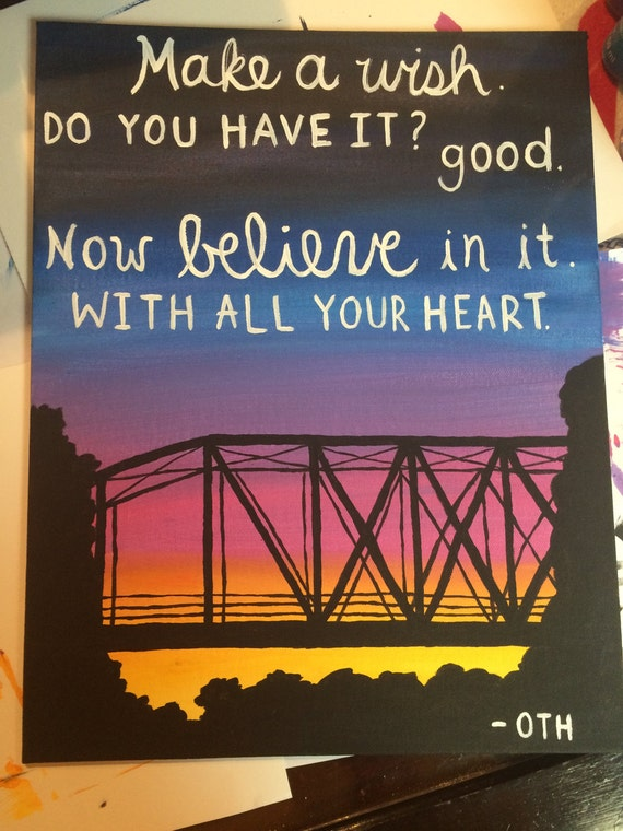 One tree hill quote canvas make a wish bridge painting publicscrutiny Choice Image