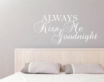 Always Kiss Me Goodnight Wall Decal Sticker