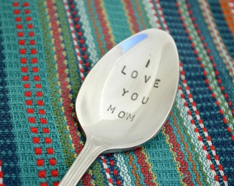 I LOVE YOU MOM spoon.   Mother's Day gift.  Hand stamped on new steel spoon.