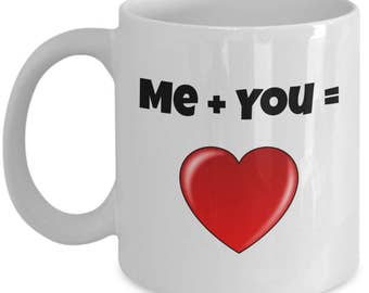 Me Plus You, Me And You, Me To You, You Complete Me or You And Me Mug, Best Gift For Her, Engagement Gift, Anniversary Gift or Wedding Gift!
