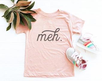Meh, Funny Toddler T Shirt