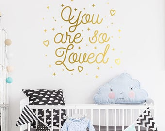 You are so loved wall decal - gold wall sticker - nursery quote sticker - baby room decoration - home decor