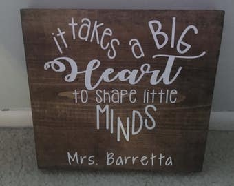 It takes a big heart - teacher sign