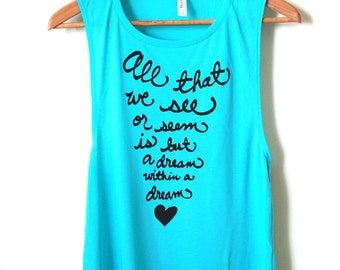 Edgar Allan Poe Shirt - All that we see or seem - Book Lover - Literary Gift - Muscle Tank - MADE TO ORDER