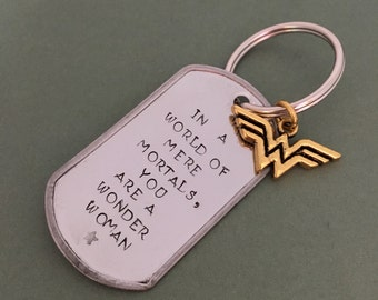 Wonder Woman:  In a World of Mere Mortals, You are a Wonder Woman Keychain