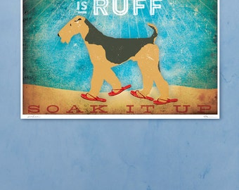Beach life is Ruff Airedale Terrier dog illustration in sandals graphic art giclee signed artists print by Stephen Fowler