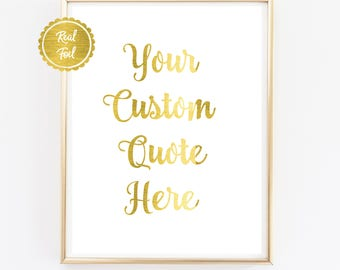 CUSTOM GOLD FOIL // Your custom quote // Real Gold Print // Custom Quote // Real foil print // Choose your own quote // Copper Gold Silver