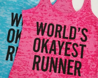 World's Okayest Runner. Running Tank Top. Funny Workout Shirt. Workout Tank. Running Gift Shirt. Marathon Tank. Half Marathon. WorkItWear
