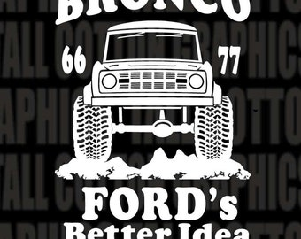 66-77 BRONCO Fords Better Idea - Vinyl Decal Or  License Plate- #EB004