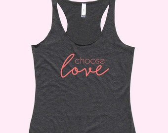 Choose LOVE - Fit or Flowy Tank