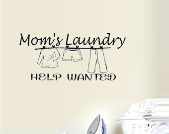 Mom's Laundry Help Wanted - Wall or Window Decal