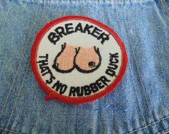 C.B'ers patch NOS 1970's Breaker Thats No Rubber Duck