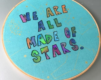 Made of stars - hand lettered, painted and embroidered carl sagan / moby inspired wall hanging