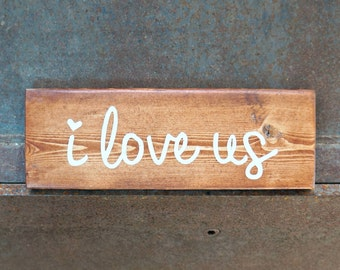 i love us | Wood Signs | Rustic Sign | Love Sign | Photo Prop | Wedding Sign | Valentine's Day | Home Decor | Wall Decor | Mantel Decor