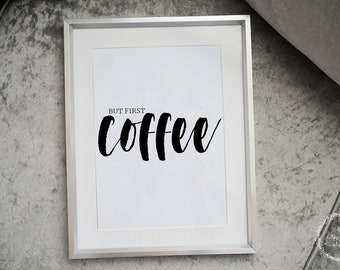 But First, Coffee - Print - Wall Print - Home Gift