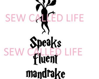 Speaks fluent mandrake - Harry Potter inspired SVG for shirts or decals