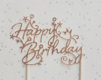 Happy Birthday Cake Topper, Rose Gold Cake Topper, Glitter Cake Topper, Cake Decoration, Cake centrepiece