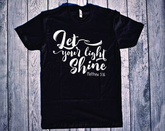 Christian shirts, Bible Verse Shirts, Matthew 5 16, Cute Bible Shirt, Inspirational Shirt, Christian Shirt, Religious Shirt, Be The Light