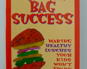 Brown Bag Success - Healthy Lunches - Children's Recipes - 1990s