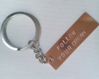 Engraved hand-stamped copper keychain, follow your dream, motivational jewelry, gift for him, anniversary gift