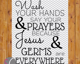 Wash Your Hands and Say Your Prayers Chevron Bathroom Kitchen Wall Art  8x10 Digital JPG Printable Instant Download (33)