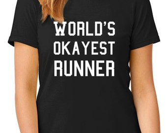 World's Okayest Runner t-shirt, funny t-shirt, TEEddictive