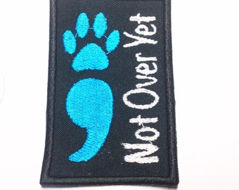 "Not Over Yet Semicolon Project Paw Print Custom Sew on Patch 2""x 3 1/4"""