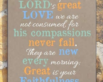 """Lamentations 3:22-23 Sign, Because of the LORD's great love, Great is your faithfulness, Great is thy faithfulness. Scripture Sign 16"""" x 19"""""""