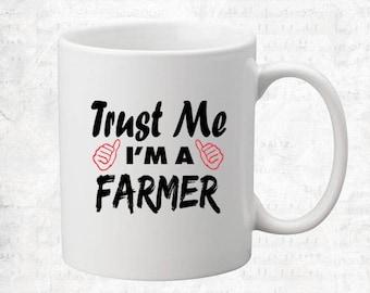 Trust Me I'm A Farmer Mug Coffee Mug Gift Occupation Mug Funny Gift Coffee Mug