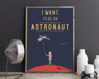 Space Print, Space Poster, Space Art, Galaxy Print, Kids Wall Art, I Want To Be An Astronaut, Cosmos Art, Spaceman Art, Boys Room Decor, JPG