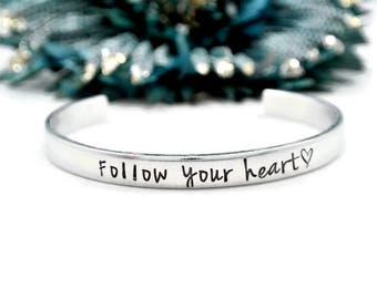 Follow Your Heart Bracelet | Silver Bracelet | Hand Stamped Jewelry | Gifts For Her | Daughter Gift | Graduation Gift Motivational Bracelet