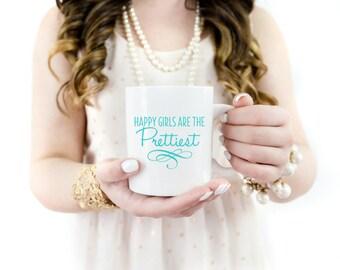 Happy Girls Are The Prettiest Mug