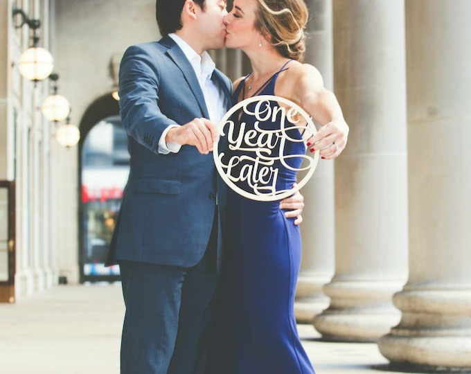 Featured listing image: One Year Later Anniversary Sign Anniversary Photo Prop Wedding Anniversary Gift