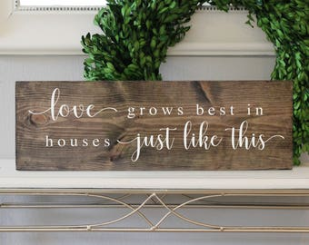 Love Grows Best in Houses Just Like This, Hand Painted Sign, Rustic Sign, Farmhouse Decor, Modern Farmhouse,  Wall Art, Wood Sign