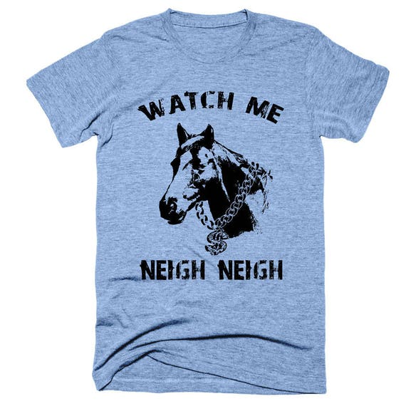 il_570xN.1374613852_stk1?version=0 funny horse shirt watch me neigh neigh soft vintage shirt