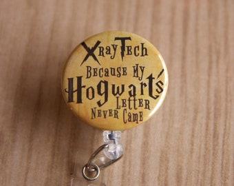 Radiology Tech Badge Reel-ID Holder-X-RayTech Name Badge Reel-Rad Tech Retractable Badge Holder-Letter never Came-Harry Potter Inspired