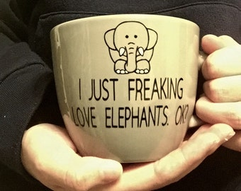 I Just Freaking Love Elephants Coffee Mug
