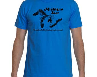 Michigan Beer T Shirt - Brewed with the Greatest Water Around - Unisex