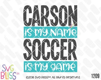 Soccer SVG DXF, Soccer is My Game, Cutting File, Customizable, Boy, Girl, Little League, Sports, Cricut & Silhouette Compatible Digital File