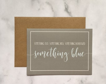 Something old, Something new, Something borrowed, Something blue wedding card, Happy couple, wedding day, nuptials, special occasion, love