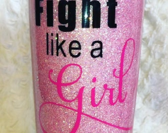Customized Fight Like a Girl Breast Cancer Awareness Coffee/Tea Tumbler