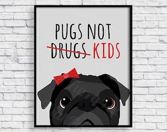 PRINTABLE PUG POSTER   Pug Gift   Print it yourself   Pugs Not Drugs    Dog Love
